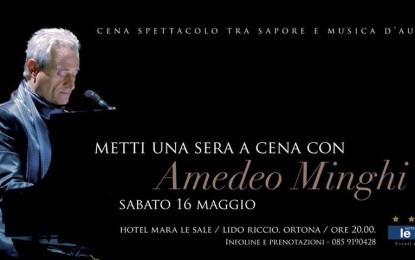 Metti una sera che…..incontri Amedeo Minghi ad Ortona